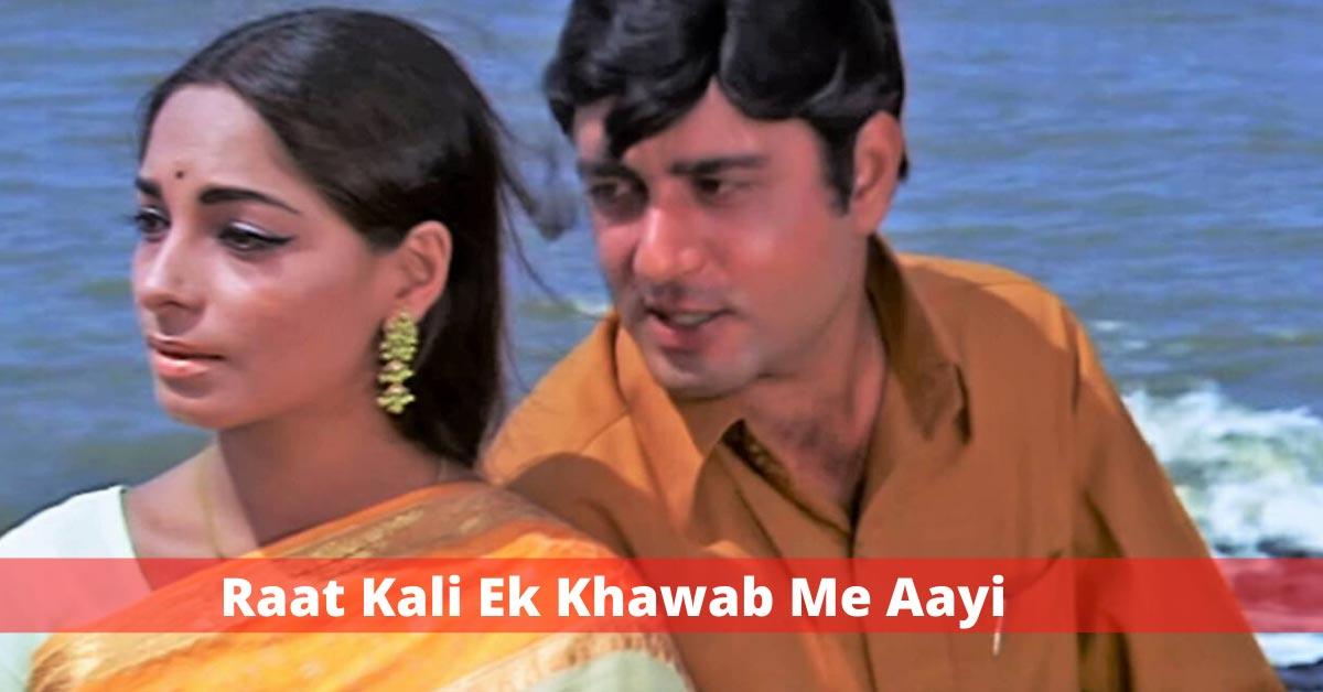 best old hindi song Raat-Kali-Ek-Khawab-Me-Aayi