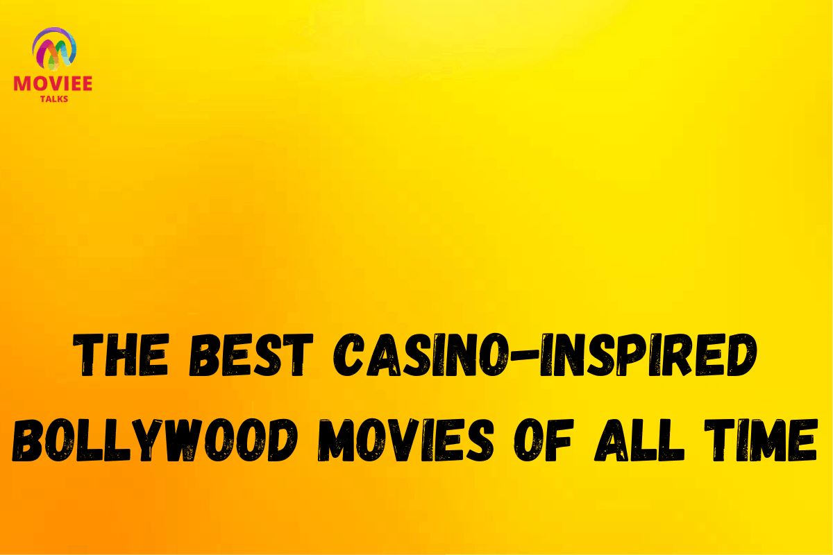 he Best Casino-Inspired Bollywood Movies of All Time