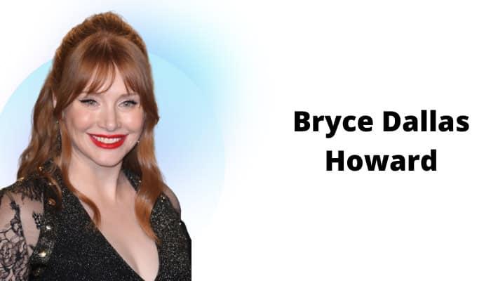 hollywood royalty female Bryce-Dallas-Howard